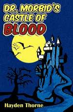 Dr. Morbid's Castle of Blood (Masks, #6)