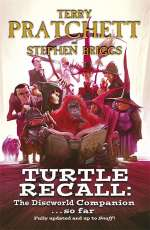 Turtle Recall: The Discworld Companion ...So Far