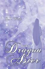Dragon Aster: Book I (Dragon Aster Trilogy, #1)