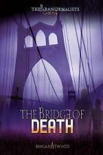 The Bridge of Death (The Paranormalists, #5)