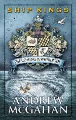 The Coming of the Whirlpool (Ship Kings, #1)