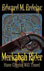 Have Glyphs Will Travel (Merkabah Rider, #3)