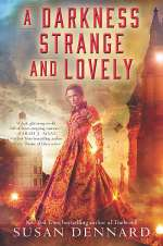 A Darkness Strange and Lovely (Something Strange and Deadly Trilogy, #2)