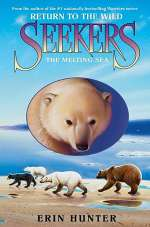 The Melting Sea (Seekers: Return to the Wild, #2)