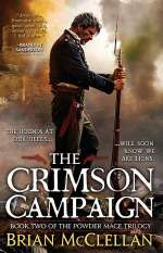 The Crimson Campaign (The Powder Mage Trilogy, #2)