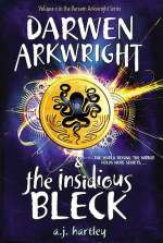 Darwen Arkwright and the Insidious Bleck (Darwen Arkwright, #2)