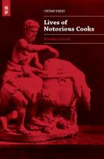 Lives of Notorious Cooks