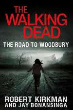 The Road to Woodbury (The Walking Dead: The Governor Series #2)
