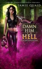 Damn Him to Hell (The Saturn's Daughter Series, #2)