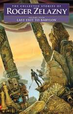 Last Exit to Babylon (The Collected Stories of Roger Zelazny, #4)
