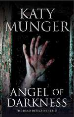 Angel of Darkness (The Dead Detective Series, #3)