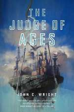 The Judge of Ages (The Eschaton Sequence, #3)