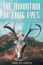 The Mountain of Long Eyes: An Anthology of Science Fiction and Fantasy