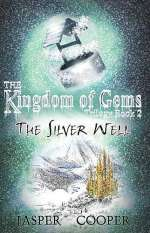 The Silver Well (The Kingdom of Gems Trilogy, #2)