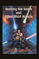 Hunting the Snark and Other Short Novels
