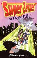 Super Zeroes on Planet X (Super Zeroes, #2)