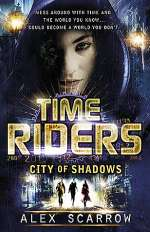 City of Shadows (TimeRiders, #6)