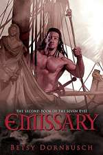 Emissary (Books of the Seven Eyes, #2)