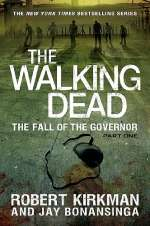 The Fall of the Governor: Part One (The Walking Dead: The Governor Series #3)