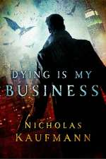 Dying Is My Business (Trent, #1)