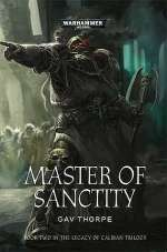 Master of Sanctity (Warhammer 40,000: The Legacy of Caliban, #2)