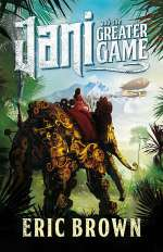Jani and the Greater Game (Multiplicity, #1)