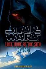 Skyborn (Star Wars: Lost Tribe of the Sith, #2)
