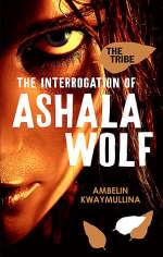 The Interrogation of Ashala Wolf (The Tribe, #1)