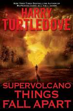 Supervolcano: Things Fall Apart (Supervolcano, #3)