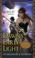 Dawn's Early Light (A Ministry of Peculiar Occurrences, #3)