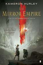 The Mirror Empire (The Worldbreaker Saga, #1)