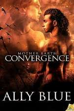 Convergence (Mother Earth, #3)