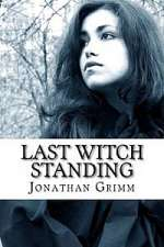 Last Witch Standing (Mountain Witch Saga, #2)