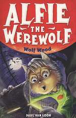 Wolf Wood (Alfie the Werewolf, #4)