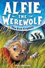 The Evil Triplets (Alfie the Werewolf, #5)
