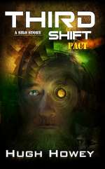 Third Shift - Pact (Shift, #3)
