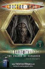 The Colour of Darkness (Doctor Who: The Darksmith Legacy, #3)