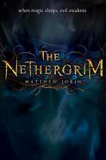 The Nethergrim (The Nethergrim Trilogy, #1)