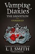 Unmasked (The Vampire Diaries: The Salvation Trilogy, #3)