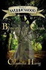 Beneath the Cloak (Annals of Wynnewood, #3)