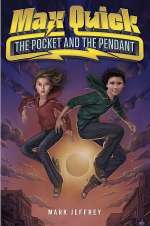 The Pocket and the Pendant (The Max Quick Trilogy, #1)