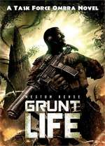 Grunt Life (Task Force Ombra, #1)