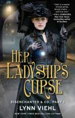 Her Ladyship's Curse (Disenchanted & Co., #1)