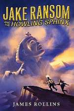 Jake Ransom and the Howling Sphinx (Jake Ransom, #2)