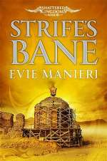 Strife's Bane (Shattered Kingdoms, #3)