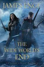 The Wide World's End (A Tournament of Shadows, #3)