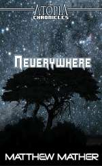 Neverywhere (Atopia Chronicles, #5)