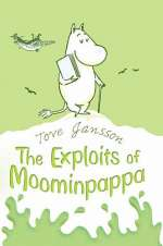 The Exploits of Moominpappa (The Moomin Books, #3)