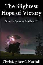 The Slightest Hope of Victory (Outside Context Problem, #3)
