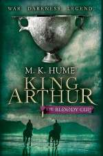 The Bloody Cup (King Arthur, #3)
